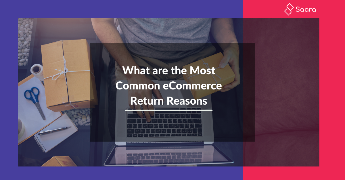 5 Common eCommerce Return Reasons and Ways to Solve them